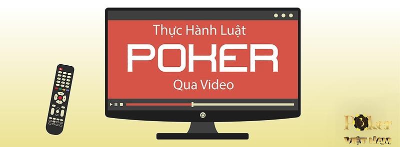Thực hành luật poker qua video