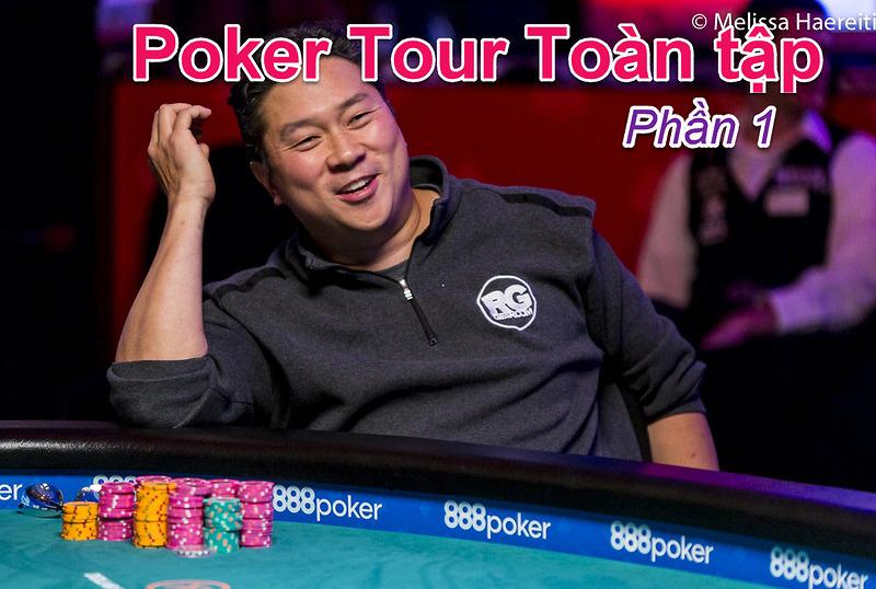 Poker Tour Toàn Tập: Phần 1